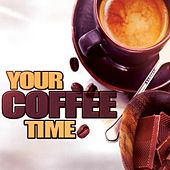 Play & Download Your Coffee Time by Various Artists | Napster