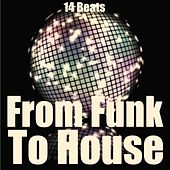 From Funk to House by Various Artists