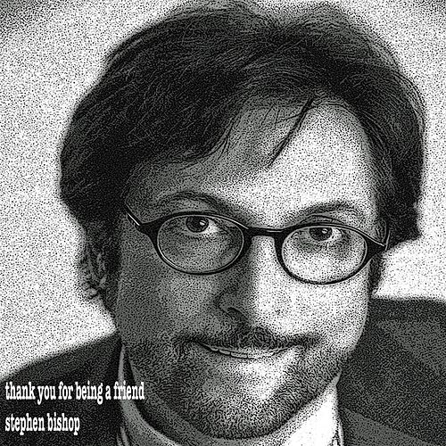 Play & Download Thank You for Being a Friend by Stephen Bishop | Napster