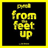 Play & Download From tha Feet Up by Pyrelli | Napster