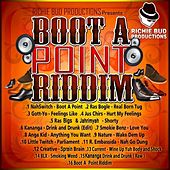 Play & Download Boot A Point Riddim by Various Artists | Napster