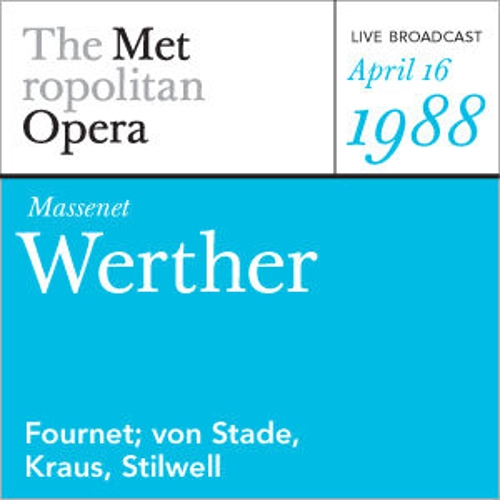 Play & Download Massenet: Werther (April 16, 1988) by Metropolitan Opera | Napster