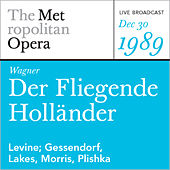 Play & Download Wagner: Der Fliegende Holländer (December 30, 1989) by Metropolitan Opera | Napster