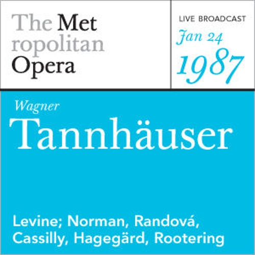 Play & Download Wagner: Tannhäuser (January 24, 1987) by Metropolitan Opera | Napster