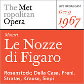 Play & Download Mozart: Le Nozze di Figaro (December 9, 1967) by Metropolitan Opera | Napster