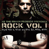 To The Fallen Records Presents: Rock Vol. 1 by Various Artists