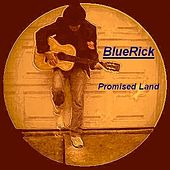 Play & Download Promised Land by BlueRick | Napster