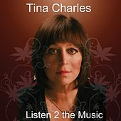 Play & Download Listen 2 The Music by Tina Charles | Napster