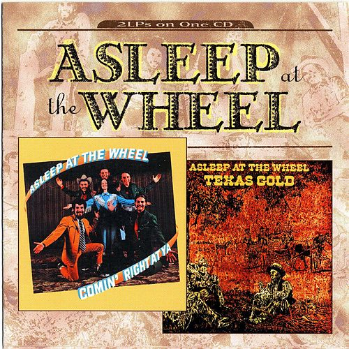 Play & Download Texas Gold/Comin' Right At Ya by Asleep at the Wheel | Napster
