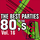 Play & Download The Best Parties of the 80's Volume 16 by Javier Martinez Maya | Napster