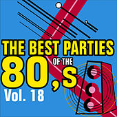 The Best Parties of the 80's Volume 18 by Javier Martinez Maya