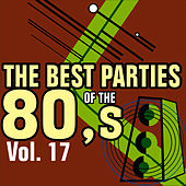 Play & Download The Best Parties of the 80's Volume 17 by Javier Martinez Maya | Napster