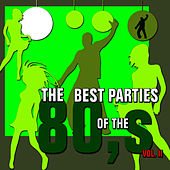 Play & Download The Best Parties of the 80s, Vol. 2 by Javier Martinez Maya | Napster