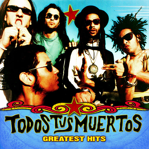 Play & Download Greatest Hits by Todos Tus Muertos | Napster