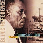 Play & Download Travelin' by Sunnyland Slim | Napster