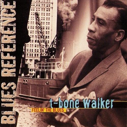 Play & Download Feelin' The Blues by T-Bone Walker | Napster