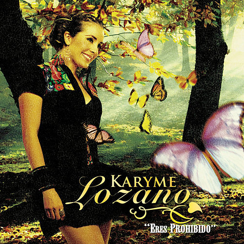 Play & Download Eres Prohibido by Karyme Lozano | Napster