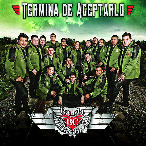 Play & Download Termina de Aceptarlo by Banda Culiacancito | Napster