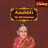 Play & Download Anubhti - The 'MS' Experience by M. S. Subbulakshmi | Napster