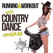 Play & Download Running & Workout With Country (Dance Remixes) by Various Artists | Napster
