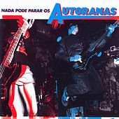 Play & Download Nada Pode Parar os Autoramas by Autoramas | Napster