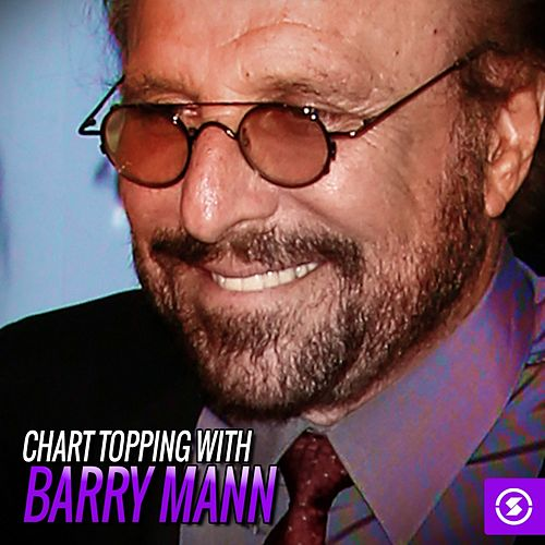 Chart Topping with Barry Mann by Barry Mann