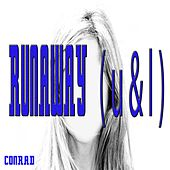 Play & Download Runaway (U & I) by Conrad | Napster