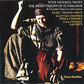 Play & Download The Martyrdom of St.Magnus by Music Theatre Wales | Napster