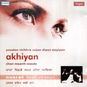 Play & Download Akhiyan Chon Meenh Wasda by Nusrat Fateh Ali Khan | Napster