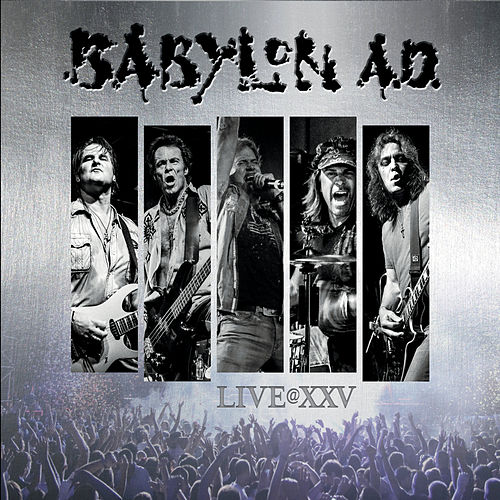 Live At XXV by Babylon A.D.