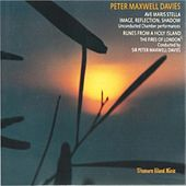 Play & Download Peter Maxwell Davis: Ave Maris Stella, Image, Reflection Shadow & Runes From a Holy Island by Peter Maxwell Davies | Napster