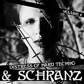 Distress of Hard Techno & Schranz, Vol. 4 by Various Artists