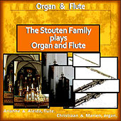 The Stouten Family Plays Organ & Flute by Various Artists