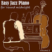 Easy Jazz Piano For 'Round Midnight, Vol. 2 by Various Artists