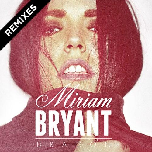Dragon Remixes - Single by Miriam Bryant