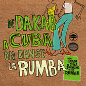 Play & Download De Dakar à Cuba on danse la rumba by Various Artists | Napster
