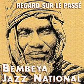 Play & Download Regard sur le passé by Bembeya Jazz National | Napster
