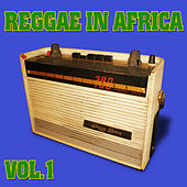 Play & Download Reggae in Africa, Vol. 1 by Various Artists | Napster
