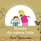 Wunder der wahren Liebe - Golden Classics by Kurt Tepperwein