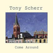 Play & Download Come Around by Tony Scherr | Napster