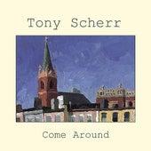 Come Around by Tony Scherr