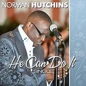 Play & Download He Can Do It by Norman Hutchins | Napster