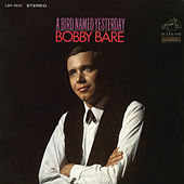Play & Download A Bird Named Yesterday by Bobby Bare | Napster