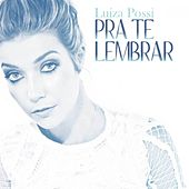 Play & Download Pra Te Lembrar by Luiza Possi | Napster