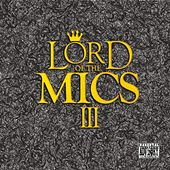 Play & Download Lord Of The Mics III by Various Artists | Napster
