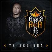 Play & Download Força, Raça e Fé by Thiaguinho | Napster