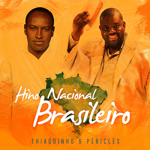 Play & Download Hino Nacional Brasileiro by Péricles | Napster