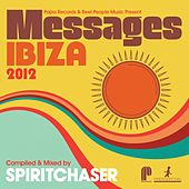Play & Download Papa Records & Reel People Music Present Messages Ibiza 2012 (Compiled & Mixed by Spiritchaser) by Various Artists | Napster