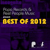 Play & Download Papa Records & Reel People Music Present Best of 2012 by Various Artists | Napster