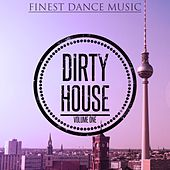 Dirty House, Vol. 1 (Finest Dance Music) by Various Artists